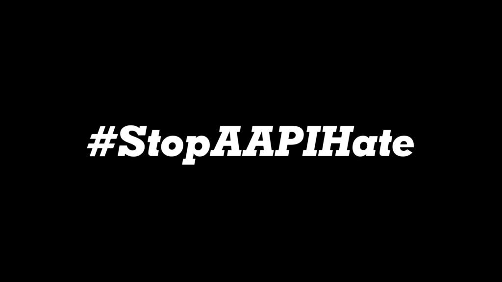 #StopAAPIHate