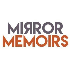 Mirror Memoirs