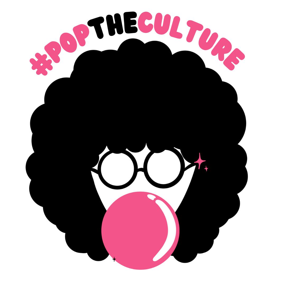 #poptheculture